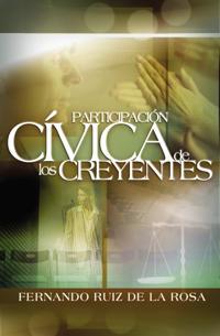 Participacion Civica De Los Creyentes/civic Participation of Believers