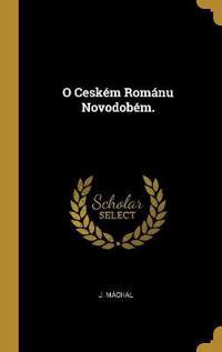 O Ceském Románu Novodobém.