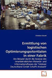 Ermittlung Von Logistischen Optimierungspotentialen in Einer Fabrik