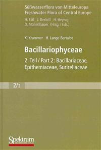 Süßwasserflora Von Mitteleuropa, Bd. 02/2: Bacillariophyceae: Teil 2: Bacillariaceae, Epithemiaceae, Surirellaceae