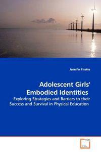Adolescent Girls' Embodied Identities