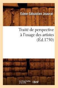 Traite de Perspective A L'Usage Des Artistes (Ed.1750)