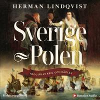 Sverige - Polen: 1000 år av krig och kärlek