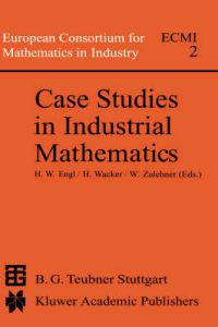 Case Studies in Industrial Mathematics