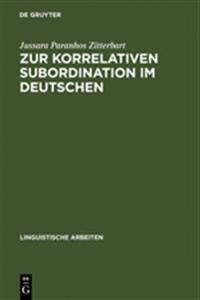 Zur Korrelativen Subordination Im Deutschen
