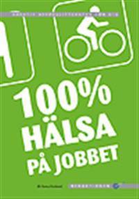 100 % hälsa på jobbet