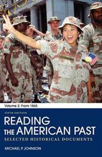 Reading the American Past, Volume 2: Selected Historical Documents: From 1865