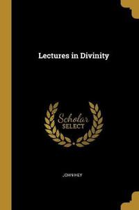Lectures in Divinity