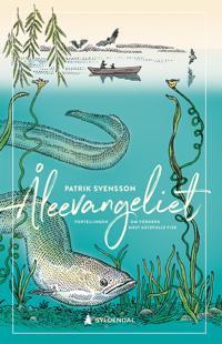 Åleevangeliet; fortellingen om verdens mest gåtefulle fisk
