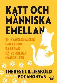 Katt och människa emellan : en känslomässig faktabok baserad på verkliga händelser
