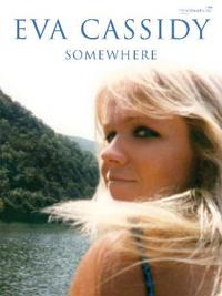 Eva Cassidy: Somewhere: Piano/Vocal/Guitar