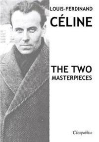 Louis-Ferdinand C line - The two masterpieces