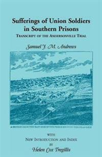 Sufferings of Union Soldiers in Southern Prisons