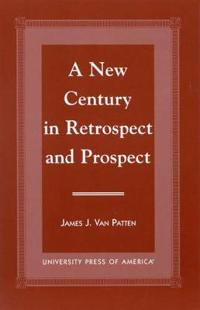 A New Century in Retrospect and Prospect