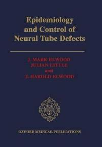 Epidemiology and Control of Neural Tube Defects