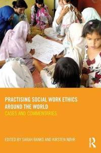 Practising Social Work Ethics Around the World