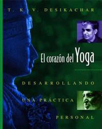 El Coraz N del Yoga: Desarrollando Una PR Ctica Personal