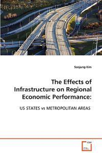 The Effects of Infrastructure on Regional Economic Performance