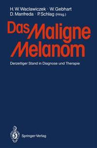 Das Maligne Melanom