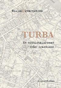 Turba : en nittiotalsroman från framtiden - Niklas Qvarnström pdf epub
