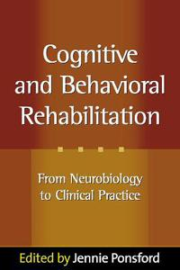 Cognitive and Behavioral Rehabilitation