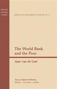 The World Bank and the Poor