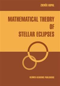Mathematical Theory of Stellar Eclipses