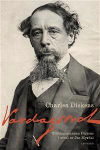 Vardagsord. Tidningsmannen Dickens i urval av Jan Myrdal