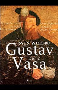 Gustav Vasa. Del 2 - Sven Wikberg | Laserbodysculptingpittsburgh.com
