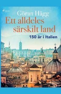 Ett alldeles särskilt land : 150 år i Italien : Ett alldeles särskilt land