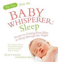 Top tips from the baby whisperer: sleep - secrets to getting your baby to s