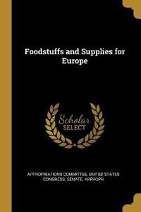 Foodstuffs and Supplies for Europe