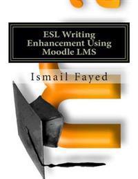 ESL Writing Enhancement Using Moodle Lms