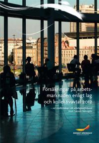 Försäkringar på arbetsmarknaden enligt lag och kollektivavtal 2012 : vid medlemskap i ett arbetsgivarförbund inom Svenskt Näringsliv
