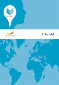 Uppslaget - Frihandel : En öppnare värld