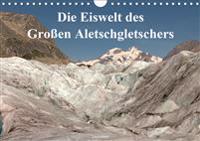Die Eiswelt des Großen Aletschgletschers (Wandkalender 2020 DIN A4 quer)