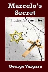 Marcelo's Secret: ...Concealed for Centuries