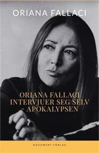 Oriana Fallaci intervjuer seg selv ; Apokalypsen