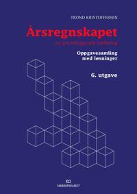 Årsregnskapet: oppgavesamling med løsninger - Trond Kristoffersen pdf epub