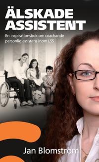 Älskade assistent : en inspirationsbok om coachande personlig assistans ino