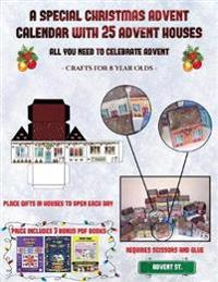 Crafts for 8 Year Olds (A special Christmas advent calendar with 25 advent houses - All you need to celebrate advent)