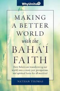Making a Better World with the Baha'i Faith