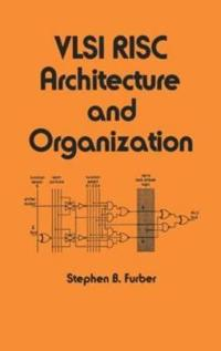 Vlsi Risc Architecture and Organization