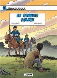 Blårockarna. En ovanlig soldat - Raoul Cauvin pdf epub