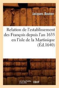 Relation de L'Establissement Des Franaois Depuis L'An 1635 En L'Isle de La Martinique (A0/00d.1640)