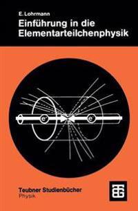 Einfuhrung in Die Elementarteilchenphysik
