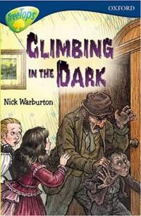 Oxford Reading Tree: Stage 14: TreeTops: New Look Stories: Climbing in the Dark