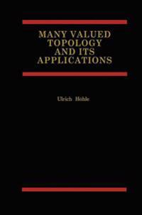 Many Valued Topology and Its Applications