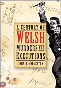 A Century of Welsh Murders and Executions