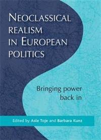 Neoclassical Realism in European Politics